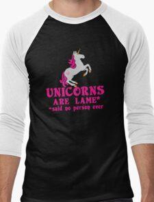 Unicorns are Lame* said no person ever Men's Baseball ¾ T-Shirt