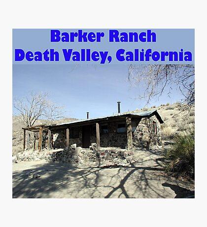 Barker Ranch Photographic Print