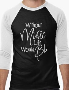 Without Music Life Would Bb Men's Baseball ¾ T-Shirt