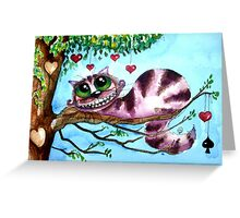 The Cheshire Cat - so much love Greeting Card