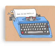 Hello Typewriter! Canvas Print