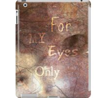 For My Eyes Only iPad Case/Skin