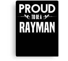 Proud to be a Rayman. Show your pride if your last name or surname is Rayman Canvas Print