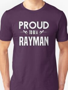 Proud to be a Rayman. Show your pride if your last name or surname is Rayman T-Shirt