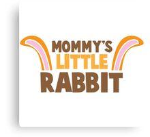 Mommy's little rabbit with cute bunny ears Canvas Print