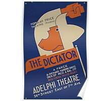 WPA United States Government Work Project Administration Poster 0815 The Dictator Popular Price Theatre Richard Harding Davis Poster