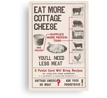United States Department of Agriculture Poster 0138 Eat More Cottage Cheese You'll Need Less Meat Canvas Print