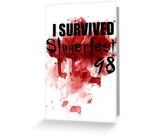 I Survived Slayerfest 98 Greeting Card