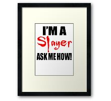 I'm A Slayer! Buffy the Vampire Slayer Framed Print