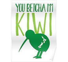 You BETCHA I'm KIWI funny New Zealand slang Poster