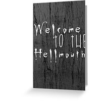 Welcome to the Hellmouth Buffy the Vampire Slayer Greeting Card