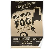 WPA United States Government Work Project Administration Poster 0892 Federal Theatre A Negro Drama Big White Fog International House Theatre Poster