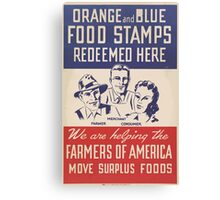 United States Department of Agriculture Poster 0132 Orange and Blue Food Stamps Redeemed Here Farmers of America Surplus Food Canvas Print