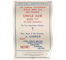 United States Department of Agriculture Poster 0190 German Government Would Make You Feed Yourself Uncle Sm Wants You to Feed Yourself Appreciate Liberty Poster