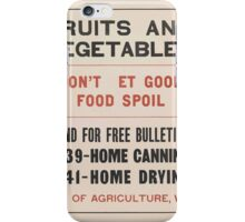 United States Department of Agriculture Poster 0139 Can Fruits and Vegetables Dry Don't Let Good Food Spoil iPhone Case/Skin