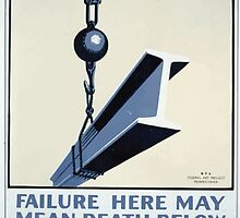 WPA United States Government Work Project Administration Poster 0309 Failure Here May Mean Death Below Safety First by wetdryvac