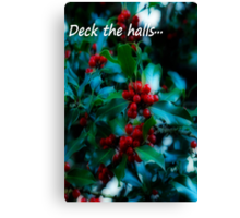 Deck the halls Canvas Print