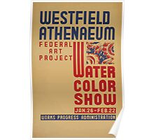 WPA United States Government Work Project Administration Poster 0582 Westfield Athenaeum Water Color Show Poster