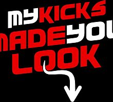Kicks Made You Look Bred by tee4daily