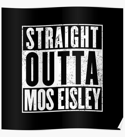 Straight Outta Mos Eisley Poster