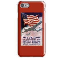 Keep 'Em Flying -- Army Air Corps Recruiting iPhone Case/Skin