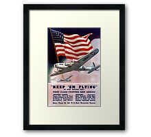 Keep 'Em Flying -- Army Air Corps Recruiting Framed Print