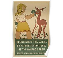 WPA United States Government Work Project Administration Poster 0629 No Creature in this World so Ignornatly Nurtured as the Average Baby Poster