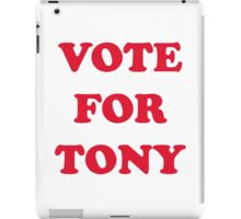 Vote For Tony iPad Case/Skin