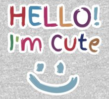 HELLO! I'm cute! with cute smiley face Kids Clothes