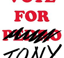 VOTE FOR TONY by periphescence