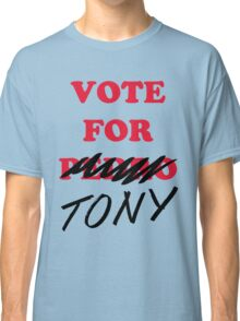 VOTE FOR TONY Classic T-Shirt