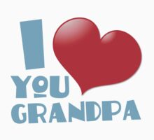 I love you GRANDPA One Piece - Short Sleeve