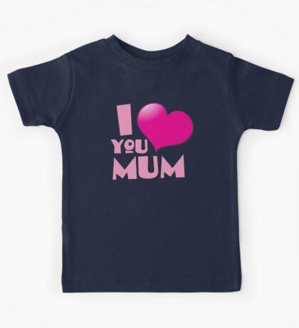I love you mum! with heart Kids Tee