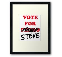 VOTE FOR STEVE Framed Print