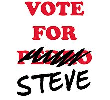 VOTE FOR STEVE Photographic Print