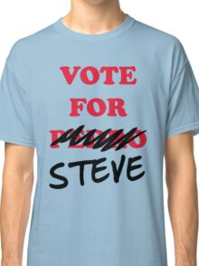 VOTE FOR STEVE Classic T-Shirt