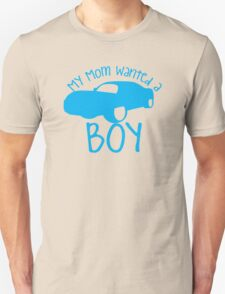 My mom wanted a boy T-Shirt