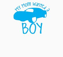 My mom wanted a boy Womens Fitted T-Shirt