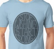 Stop Wishing Start Doing - Semi Transparent Unisex T-Shirt