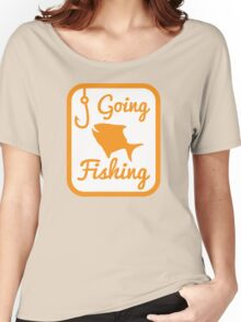 Going Fishing with fish and hook line Women's Relaxed Fit T-Shirt