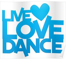 LIVE LOVE DANCE with heart Poster