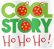 COOL STORY HO HO HO! Christmas funny Poster