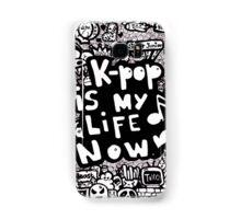 Kpop is my life now ♥ Samsung Galaxy Case/Skin