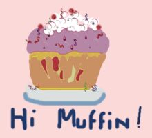 HI MUFFIN (2)     T SHIRT/BAY GROW/STICKER by Shoshonan