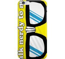 Talk Nerdy To Me Cool Iphone Case iPhone Case/Skin