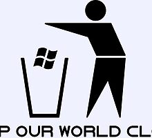 Keep Our World Clean by unixman84