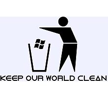 Keep Our World Clean Photographic Print