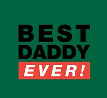 Best Daddy Ever! T-Shirt