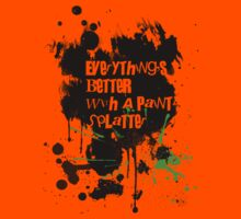 Everything's Better With A Paint Splatter!  by LookOutBelow