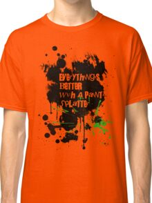 Everything's Better With A Paint Splatter!  Classic T-Shirt